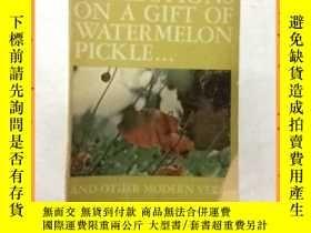 二手書博民逛書店英文書罕見reflections on a gift of watermelon pickle 關於送西瓜泡菜的思