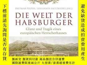 二手書博民逛書店Die罕見Welt Der HabsburgerY364682 Johannes Saltzwedel Die