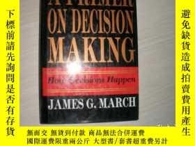 二手書博民逛書店A罕見Primer on Decision Making: How decisions happen.【853】決