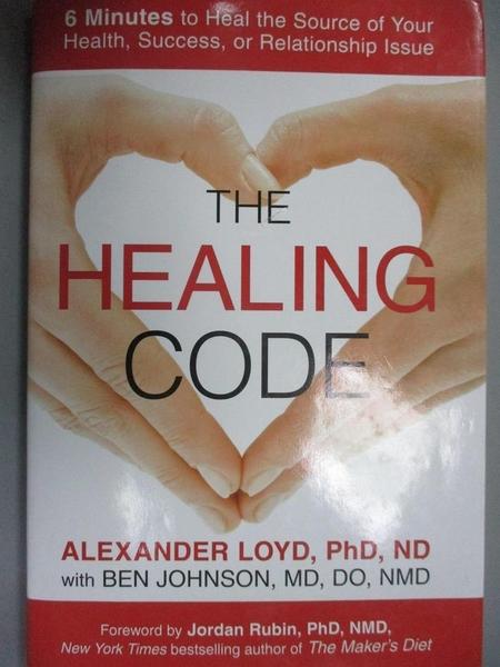 【書寶二手書T1/寵物_PLR】The Healing Code-6 Minutes to Heal the Source..._Loyd