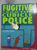 【書寶二手書T8/漫畫書_WDQ】Fugitive from the Cubicle Police_Scott Adam
