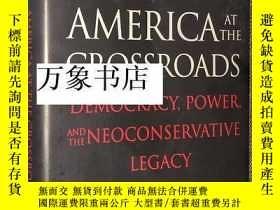 二手書博民逛書店Fukuyama罕見福山 : America at the Crossroads, 美國在十字路口 democra