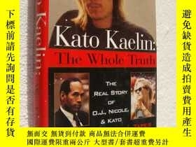 二手書博民逛書店Kato罕見Kaelin:The whole truth fro