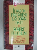 【書寶二手書T2/原文小說_ALF】It Was on Fire When I Lay Down on it_Robert Fulghum