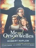 【書寶二手書T6/原文小說_IE2】Me and Orson Welles_Kaplow, Robert