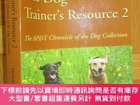 二手書博民逛書店The罕見Dog Trainer s Resource 2: The APDT Chronicle 【詳見圖】