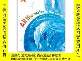 二手書博民逛書店All罕見the Water in the WorldY362136 Photograph by Ann...
