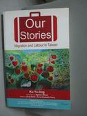 【書寶二手書T9/原文書_YHR】Our stories-migration and labour in Taiwan_