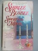 【書寶二手書T3/原文小說_MRC】Swear by the moon_Shirlee Busbee