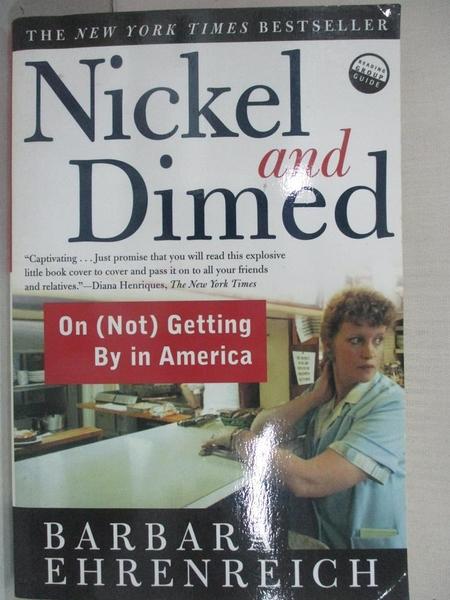 【書寶二手書T3/財經企管_LBB】Nickel and Dimed: On (Not) Getting By in America_EHRENREICH, BARBARA