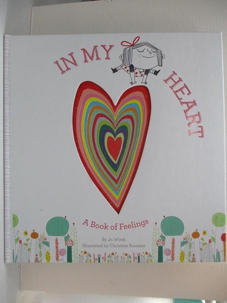 【書寶二手書T1/少年童書_D5Q】In My Heart: A Book of Feelings_Witek, Jo