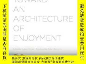 二手書博民逛書店Toward罕見An Architecture Of Enjoyment-走向一個享受的建築Y436638 P