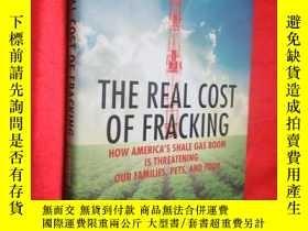 二手書博民逛書店The罕見Real Cost of Fracking: How