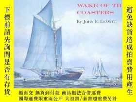 二手書博民逛書店Wake罕見of the Coasters (Maritime)-過山車尾流(海上)Y443421 John