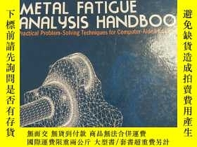二手書博民逛書店Metal罕見Fatigue Analysis Handbook