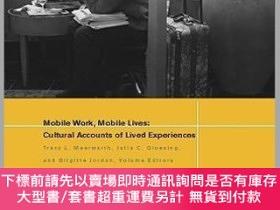 二手書博民逛書店預訂Mobile罕見Work, Mobile Lives?Cultural Accounts Of Lived E