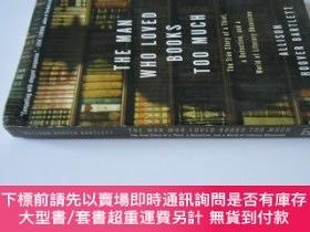 二手書博民逛書店英文原版罕見《書癡之愛》 The Man Who Loved Books Too MuchY7215 Alli