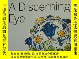 二手書博民逛書店《精美歐洲瓷器》A罕見Discerning Eye: The Walter C. Koerner Collecti