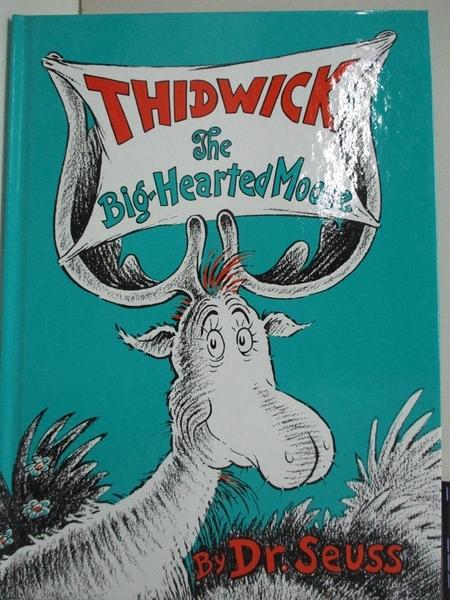 【書寶二手書T2/原文小說_D3D】Thidwick the Big-hearted Moose_Seuss, Dr.