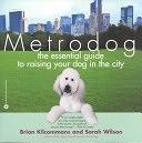 二手書博民逛書店《Metrodog: The Essential Guide to Raising Your Dog in the City》 R2Y ISBN:0446679186