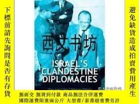 二手書博民逛書店【罕見】2013年出版Israel s Clandestine