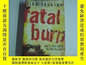 二手書博民逛書店英文原版罕見Fatal Burn 478 作者 : Lisa J