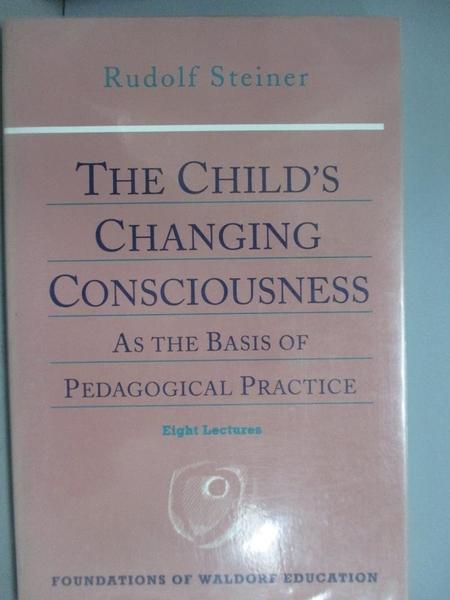 【書寶二手書T9/原文小說_KHP】The Child's Changing Consciousness_Rudolf