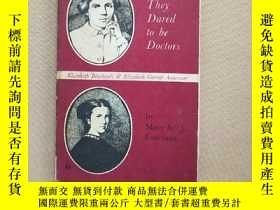二手書博民逛書店They罕見Dared to be Doctors(英文版)Y11026 MARY ST J. FANCOUR