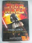 【書寶二手書T6/原文小說_DKA】Star Wars Dark Lord: The Rise of Darth Vader_Luceno, James