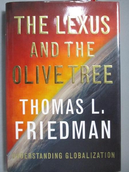 【書寶二手書T2/財經企管_E1P】The Lexus and the Olive Tree_Thomas L. Fri