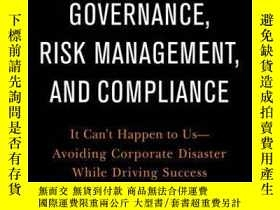 二手書博民逛書店Governance,罕見Risk Management, and Compliance: It Can t Ha