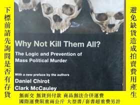 二手書博民逛書店Why罕見Not Kill Them All?(英文原版)Y7353 DANIEL CHIROTANDCLAR