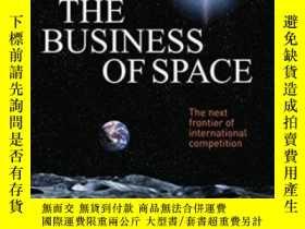 二手書博民逛書店The罕見Business Of Space: The Next Frontier Of Internationa