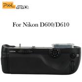 【聖影數位】Pixel 品色 D14 電池手把 (類似 MB-D14 適用 Nikon D600/D610 ) 開年公司貨