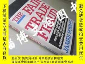 二手書博民逛書店The罕見Fair Trade Fraud【大32開精裝 英文原