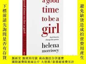 二手書博民逛書店英文原版罕見A Good Time To Be a GirlY3