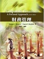 二手書博民逛書店 《財務管理 (Corporate Finance: A Focused Approach, 2/e)》 R2Y ISBN:9866775275│郭修仁