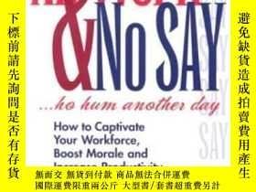 二手書博民逛書店All罕見Work And No Say?ho Hum Another Day: How To Captivate