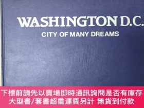 二手書博民逛書店WASHINGTON罕見D.C. CITY OF MANY DREAMS(英文原版)Y7353 Text by