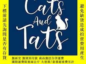 二手書博民逛書店Cats罕見And Tats: Cats Tats Tattoos Employed Ink Lovers Vin