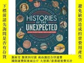 二手書博民逛書店Histories罕見of the Unexpected : How Everything Has a Histo