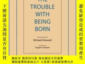 二手書博民逛書店The罕見Trouble with Being BornY410016 E. M. Cioran Arcade