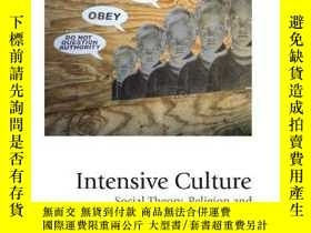 二手書博民逛書店Intensive罕見CultureY256260 Scott M Lash Sage Publication