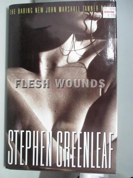 【書寶二手書T8/原文小說_DIK】Flesh Wounds_Stephen Greenleaf