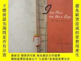 二手書博民逛書店iron罕見bars but not a cage 王若飛在獄中 英文版 1962年版Y15270 英文