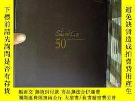 二手書博民逛書店Shared罕見lives50 years of transfo