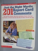 【書寶二手書T4/語言學習_PAJ】Just the Right Words:201 Report Card Comme