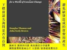 二手書博民逛書店A罕見New Culture Of Learning-新的學習文化Y436638 Douglas Thomas