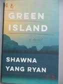 【書寶二手書T9/原文小說_WFB】Green Island: A Novel_Shawna Yang Ryan