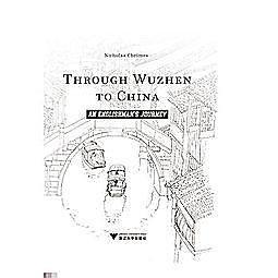 簡體書-十日到貨 R3Y【Through Wuzhen to China: An Englishman''s Journey】...